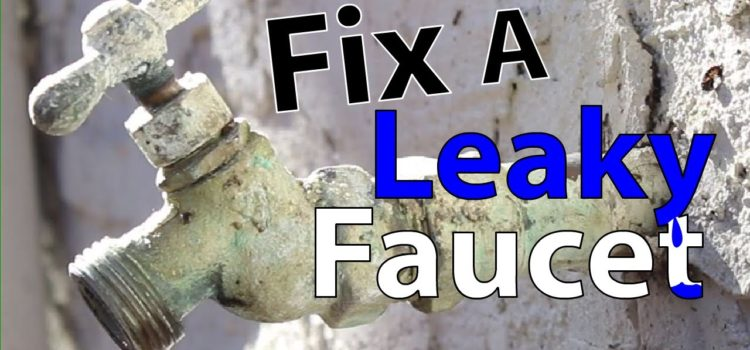 How To Fix Leaky Faucets?